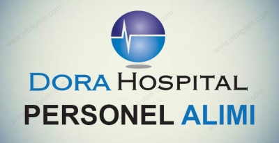 Dora Hospital Personel Alımı iş başvurusu yapma 2018