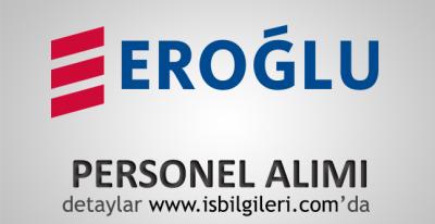 Eroğlu Holding Personel Alımı İş İlanları başvuru şartları