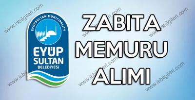 Eyüp Sultan Belediyesi zabıta memuru alımı ilanı yayınladı