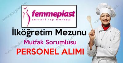 Femme Plast Estetik Merkezi Mutfak Sorumlusu Personel Alımı iş ilanı 2017