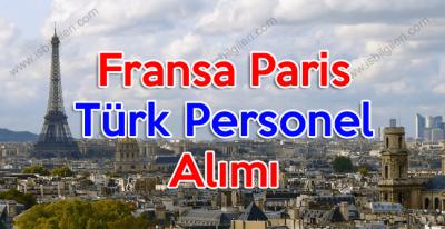 Fransa Paris'te çalışacak Türk uyruklu personel aranıyor