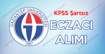 Gaziantep Üniversitesi KPSS Şartsız Sözleşmeli Eczacı Alımı Yapıyor