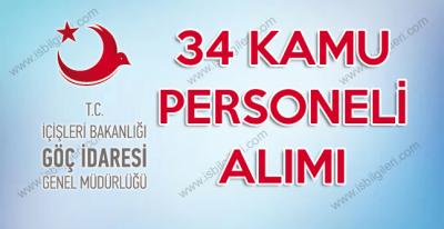 Göç İdaresi Genel Müdürlüğü 34 Kadrolu Kamu Personeli Alımı duyurusu