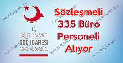 Göç İdaresi Genel Müdürlüğü 318 Büro Personeli toplam 335 Personel Alıyor
