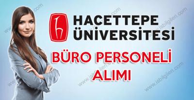 Hacettepe Üniversitesi Önlisans Mezunu Büro Personeli Alımı gerçekleştirecek