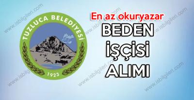 Iğdır Tuzluca Belediyesi en az okuryazar beden işçisi alıyor