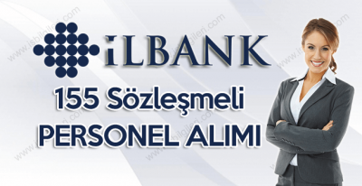 İller Bankası önlisans mezunu 155 sözleşmeli personel alımı gerçekleştirecek