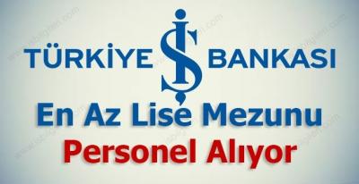İş Bankası Lise Mezunu Personel Alıyor