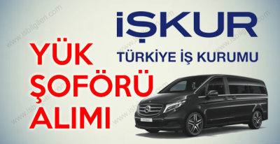 İŞKUR aracılığıyla Türkiye Geneli en az ilkokul mezunu 1000 Şoför Alımı yapılıyor