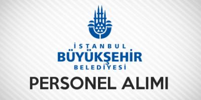 İstanbul Büyükşehir Belediyesi Personel Alımı 2017