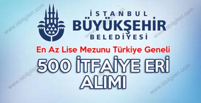 İstanbul Büyükşehir Belediyesi Lise Mezunu 500 İtfaiye Eri Alımı yapıyor