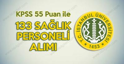 İstanbul Üniversitesi KPSS 55 Puan ile Lise mezunu Sağlık Personeli ilanı açtı