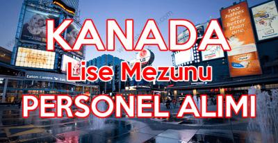 Kanada Türk pasaportlu personel alımı duyurusu