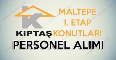 Kiptaş Maltepe Birinci Etap Konutları personel alımı iş başvurusu