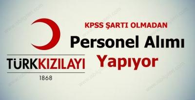 Kızılay KPSS Şartı Olmadan Memur Alımıyor 2017