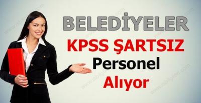 KPSS Şartsız Personel Alımı Yapan Belediyeler