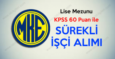 Makina ve Kimya Endüstrisi Kurumu KPSS P94 60 Puan ile işçi alımı duyurusu yayınladı