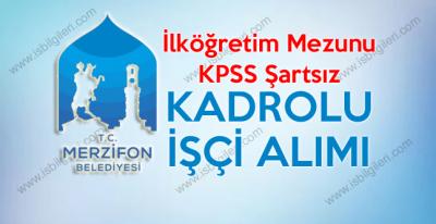 Merzifon Belediyesi KPSS şartsız 23 kadrolu işçi alımı duyurusu
