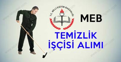 Milli Eğitim Bakanlığı Temizlik İşçisi Alımı yapıyor