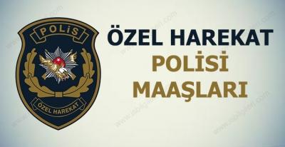 Özel Harekat Polisi Maaşları Ne Kadar? 2017