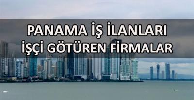 Panama İşçi Alımı Yurtdışı İş İlanları