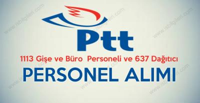 PTT 1113 Gişe Görevlisi ve 637 Dağıtıcı Personel Alımı Başvuruları Başladı