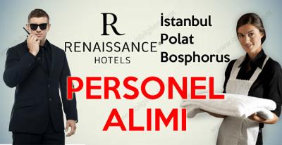 Renaissance İstanbul Polat Bosphorus Hotel Personel Alımı iş ilanları 2017