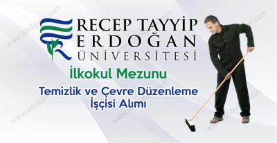 RTE Üniversitesi ilkokul mezunu temizlik ve çevre düzenleme işçisi alımı