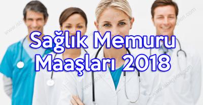 Sağlık Memuru Maaşları 2018
