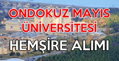Samsun On Dokuz Mayıs Üniversitesi hastanesi sözleşmeli hemşire alımı