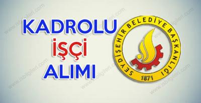 Seydişehir Belediyesi ilkokul mezunu kadrolu işçi alımı duyurusu