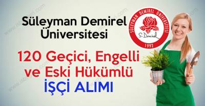 Süleyman Demirel Üniversitesi 120 İşçi Alımı iş ilanı 2017