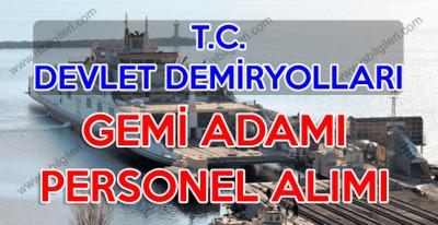 T.C. Devlet Demiryolları Gemi Adamı Alımı için ilan yayımladı