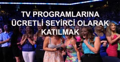 Televizyon Programlarına Ücretli Seyirci Olarak Katılmak