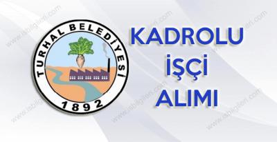 Turhal Belediyesi 4 farklı pozisyona kadrolu işçi alımı yapıyor