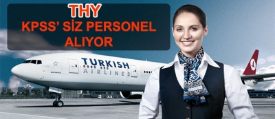 Türk Hava Yolları KPSS' siz Personel Alıyor
