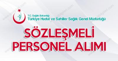 Türkiye Hudut ve Sahiller Sağlık GM Sözleşmeli Personel Alımı ilanı kadro dağılımı