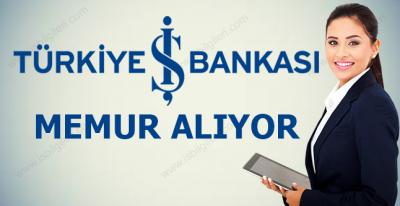Türkiye İş Bankası Memur Alımı Yapıyor