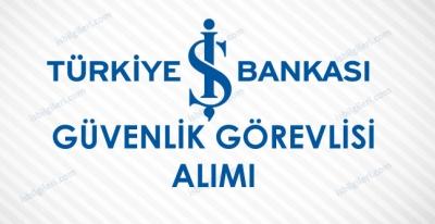 Türkiye İş Bankası Özel Güvenlik Görevlisi Alımı