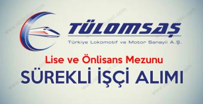 Türkiye Lokomotif ve Motor Sanayi A.Ş. Sürekli İşçi Alımı yapıyor 2017