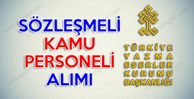 Türkiye Yazma Eserler Kurumu Sözleşmeli Kamu Personeli Alımı giriş sınavı duyurusu