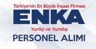 Türkiye'nin en büyük inşaat şirketi Enka İnşaat genel iş başvurusu