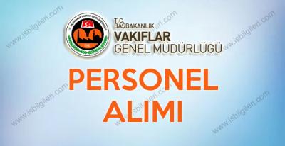 Vakıflar Genel Müdürlüğü 3 bölge müdürlüğüne personel alımı yapacak