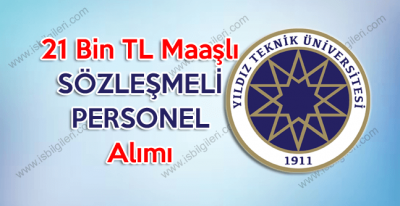 Yıldız Teknik Üniversitesi 21 Bin TL maaşlı Sözleşmeli Personel Alımı