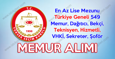 Yüksek Seçim Kurulu Başkanlığı 549 Memur Alımı şartları ve kontenjan dağılımları
